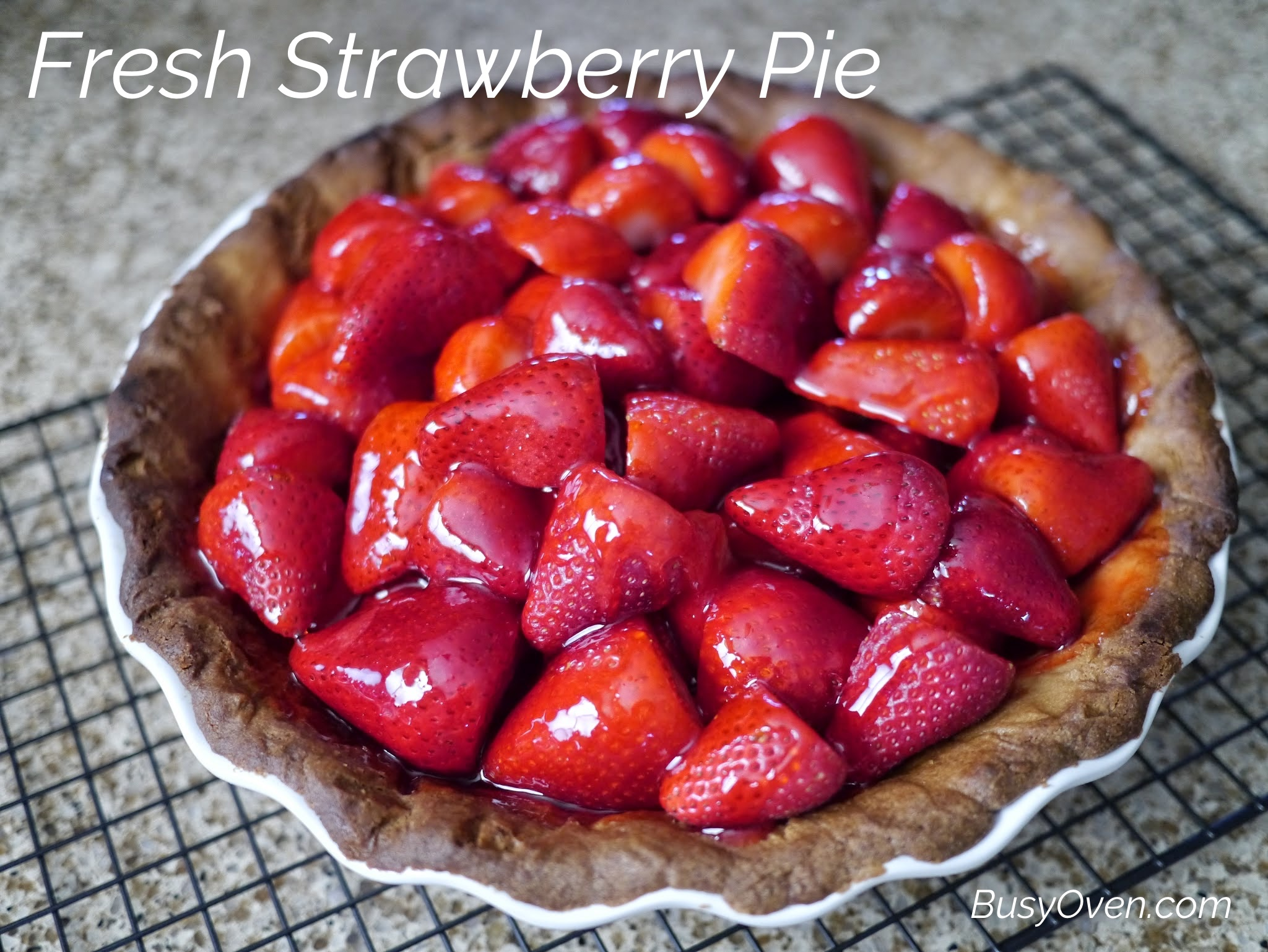 Fresh Strawberry Pie - BusyOven.com