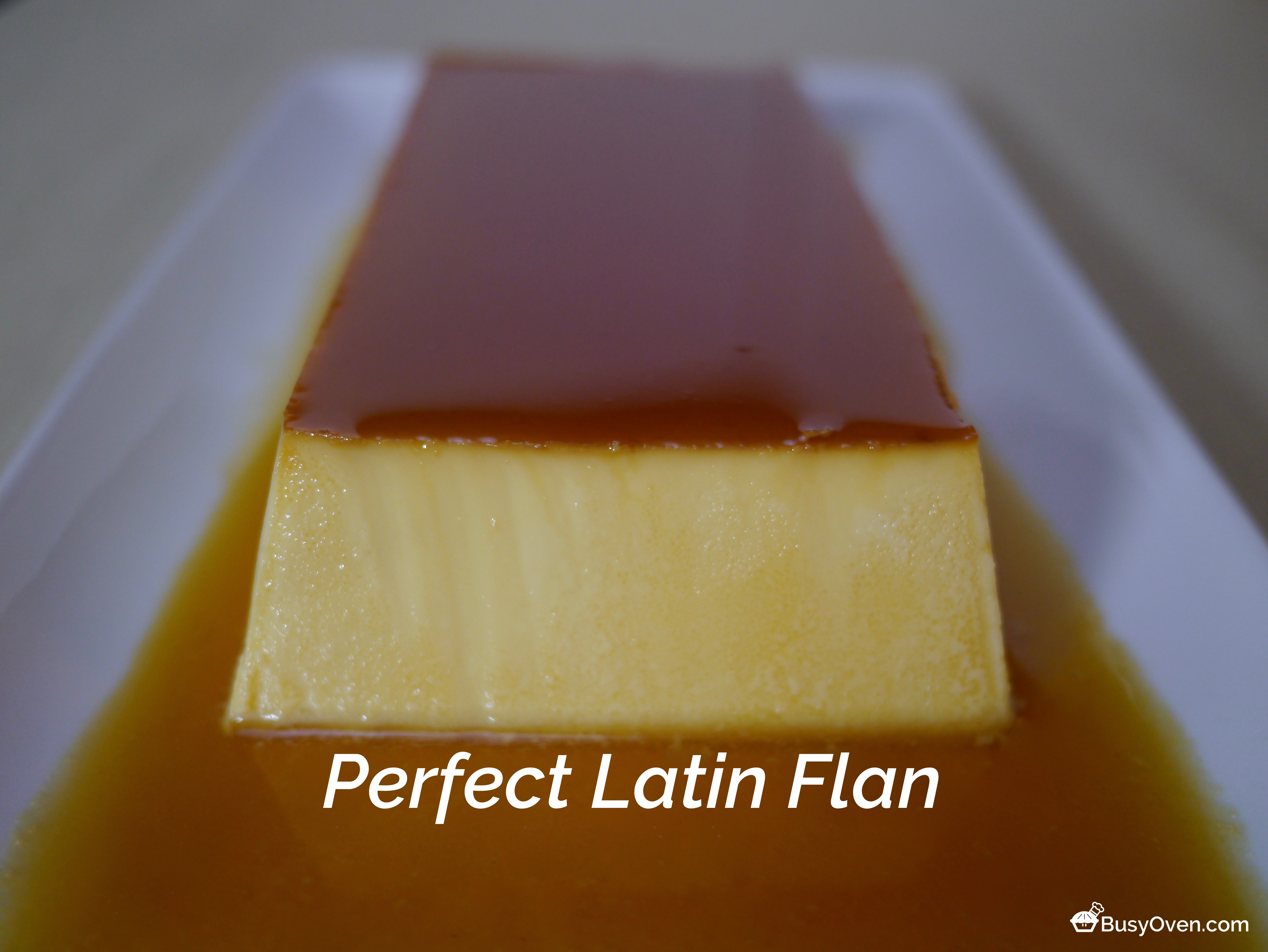 Perfect Latin Flan